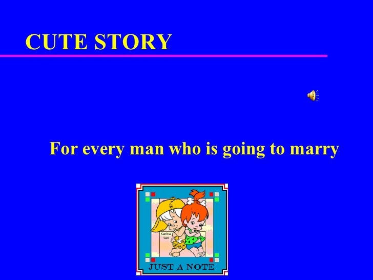 CUTE STORY  For every man who is going to marry