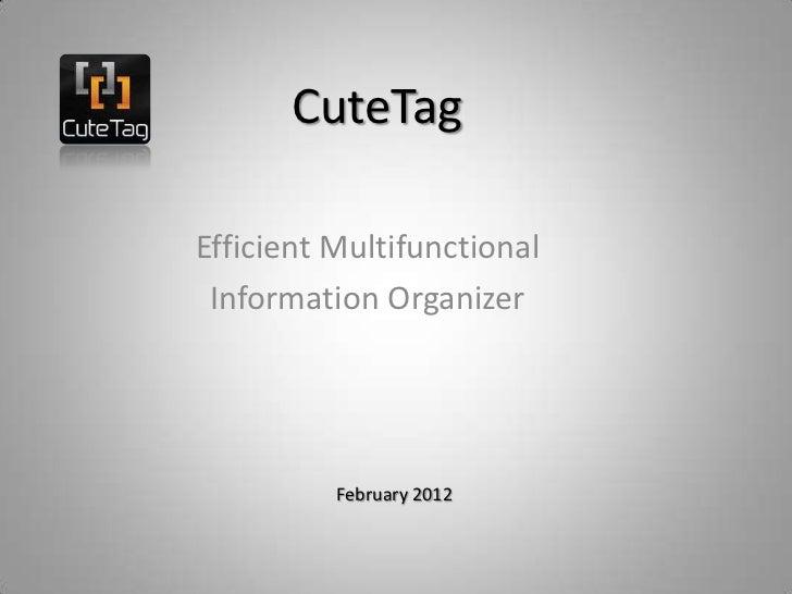 CuteTagEfficient Multifunctional Information Organizer          February 2012