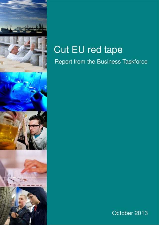 Cut EU red tape Report from the Business Taskforce  October 2013