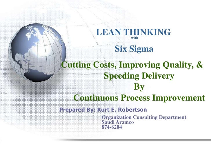 LEAN THINKING                  with                   Six SigmaCutting Costs, Improving Quality, &          Speeding Deliv...