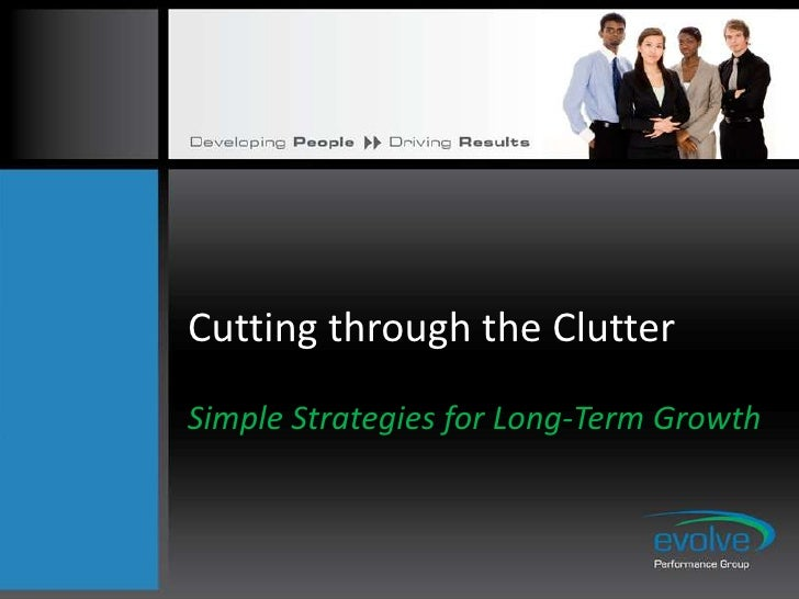Cutting through the ClutterSimple Strategies for Long-Term Growth
