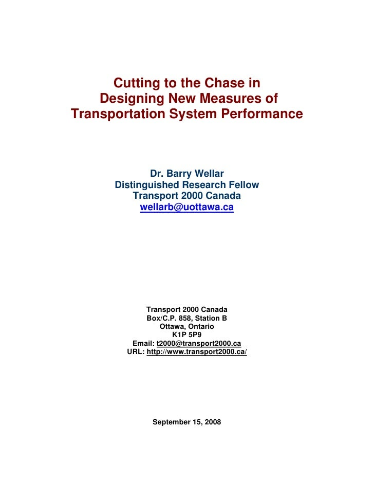 Cutting to the Chase in     Designing New Measures of Transportation System Performance                 Dr. Barry Wellar  ...