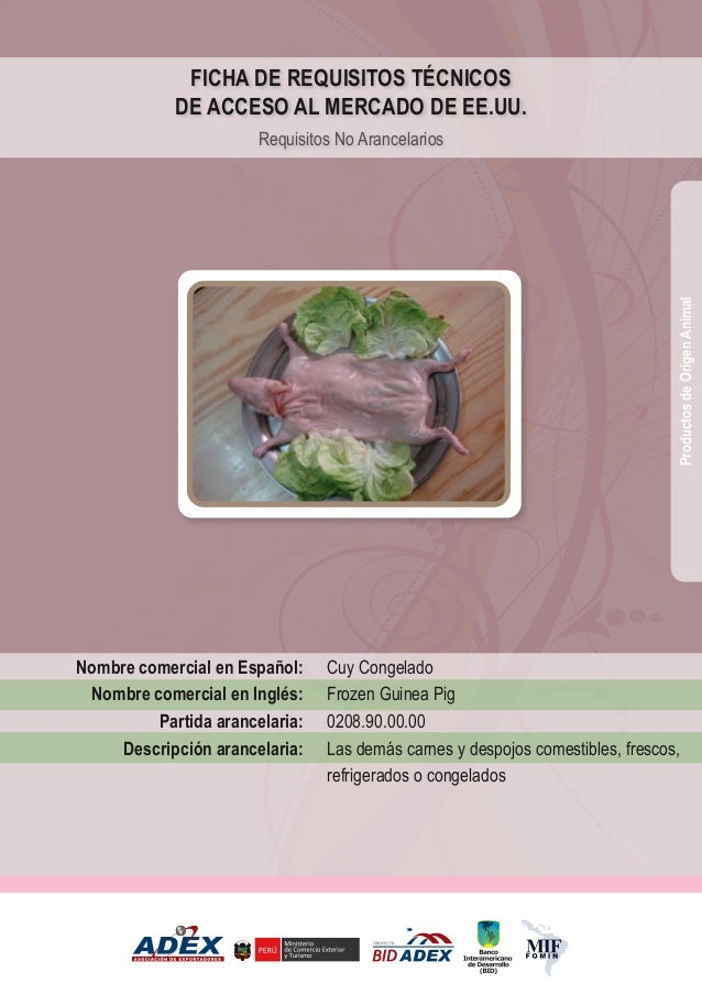 Cuy Congelado Frozen Guinea Pig 0208.90.00.00 Las demás carnes y despojos comestibles, frescos, refrigerados o congelados ...