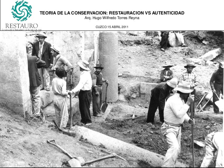 TEORIA DE LA CONSERVACION: RESTAURACION VS AUTENTICIDAD