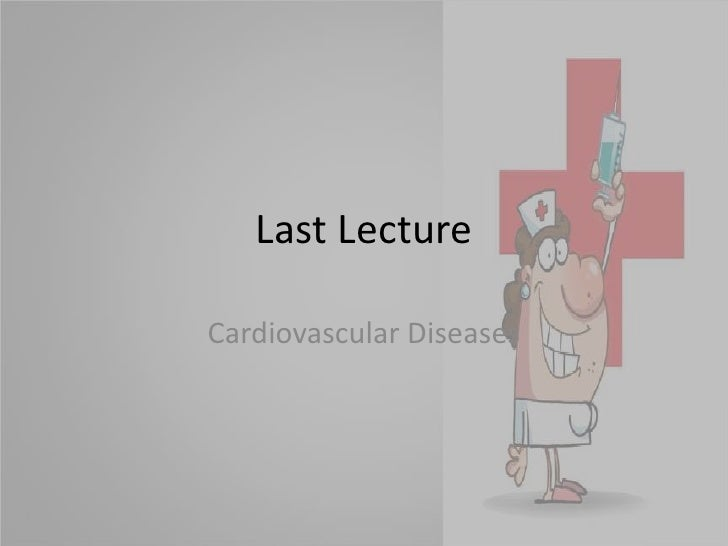 Last Lecture<br />Cardiovascular Diseases<br />