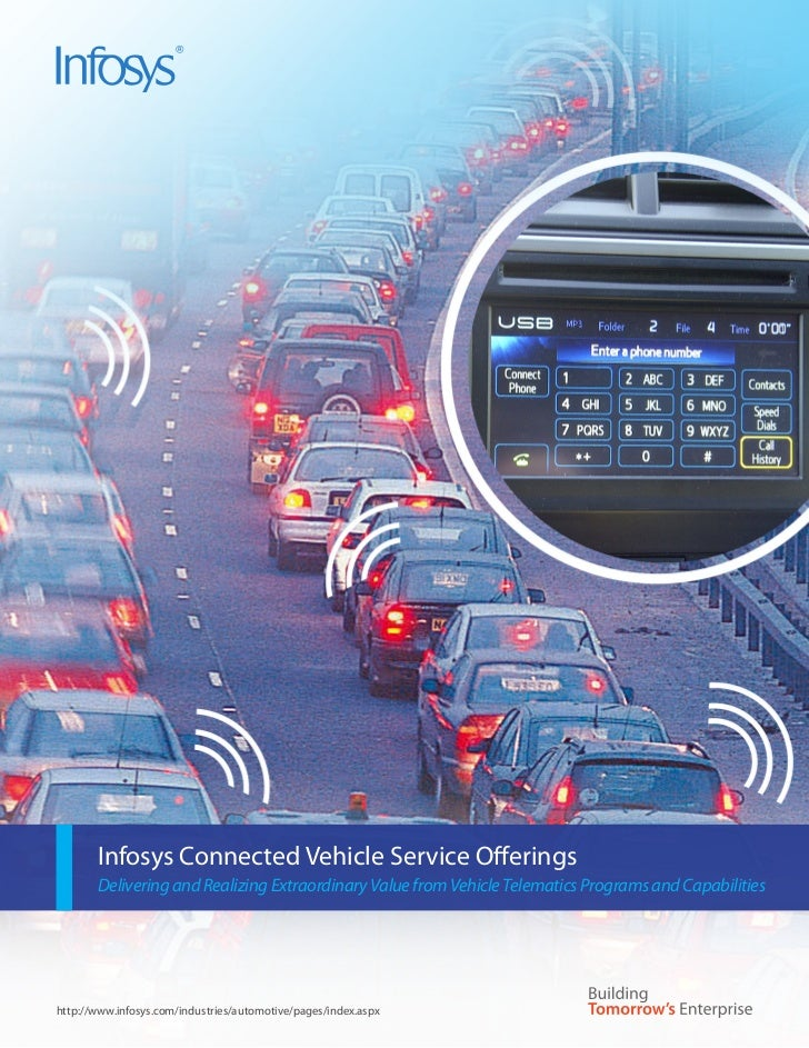 Infosys Connected Vehicle Service Offerings       Delivering and Realizing Extraordinary Value from Vehicle Telematics Pro...