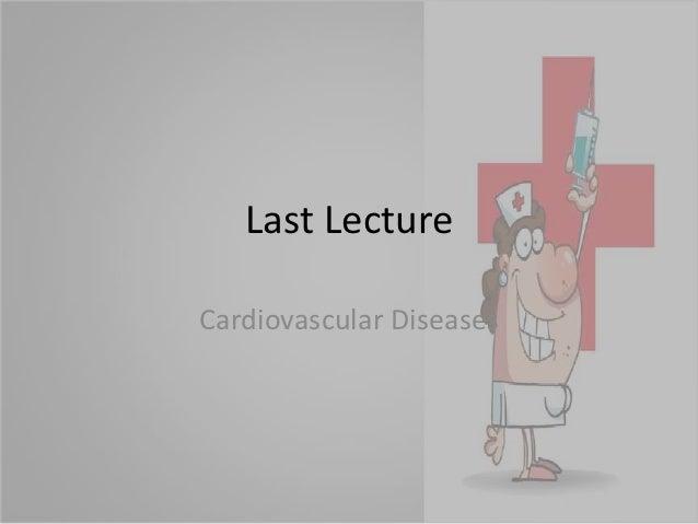 Last LectureCardiovascular Diseases