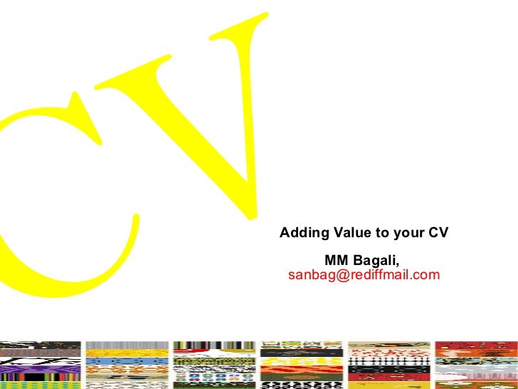 CV Adding Value to your CV MM Bagali,  [email_address]