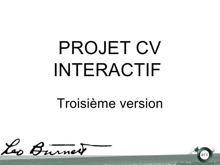PROJET CV INTERACTIF  Troisième version