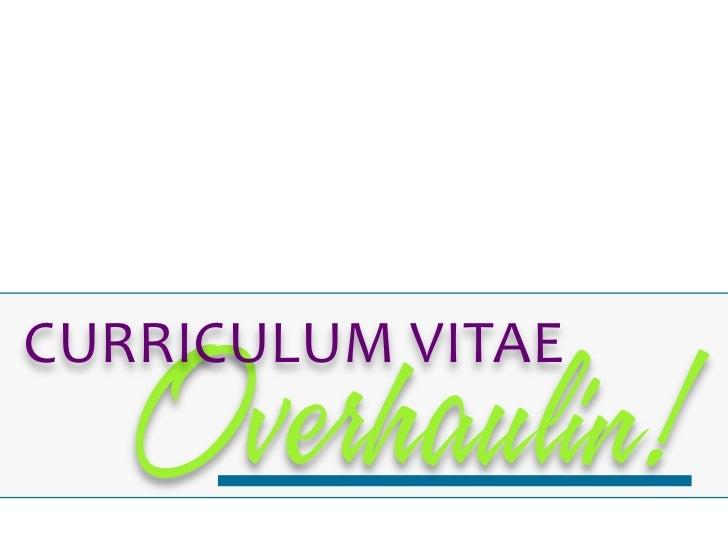 CURRICULUM VITAE     Overhaulin!