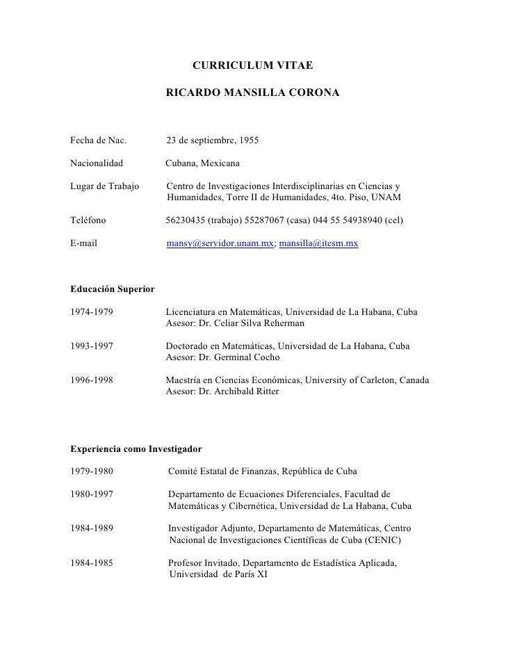 CURRICULUM VITAE                       RICARDO MANSILLA CORONA    Fecha de Nac.        23 de septiembre, 1955  Nacionalida...
