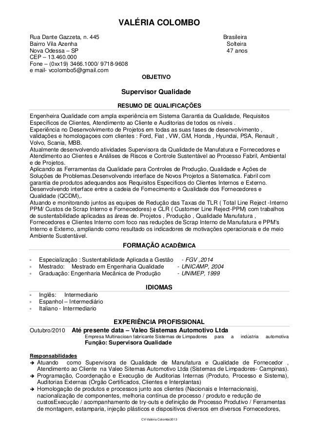 VALÉRIA COLOMBO Rua Dante Gazzeta, n. 445 Bairro Vila Azenha Nova Odessa – SP CEP – 13.460.000 Fone – (0xx19) 3466.1000/ 9...