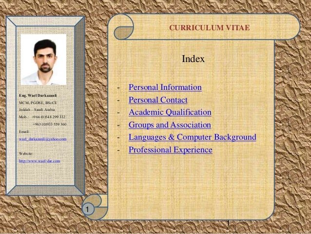 CURRICULUM VITAE Index - Personal Information - Personal Contact - Academic Qualification - Groups and Association - Langu...
