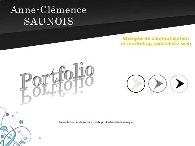 Chargée de communication et marketing spécialiste web  Présentation de réalisations : web, print, identités de marque…