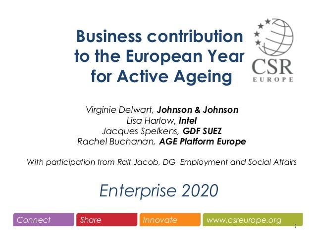 www.csreurope.orgConnect Share Innovate Enterprise 2020 1 Business contribution to the European Year for Active Ageing Vir...