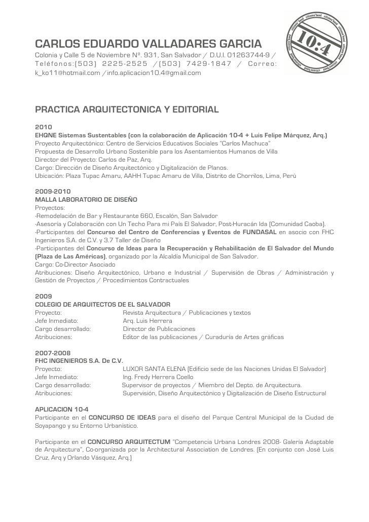 CARLOS EDUARDO VALLADARES GARCIA Colonia y Calle 5 de Noviembre Nº. 931, San Salvador / D.U.I. 01263744-9 / Teléfonos:(503...
