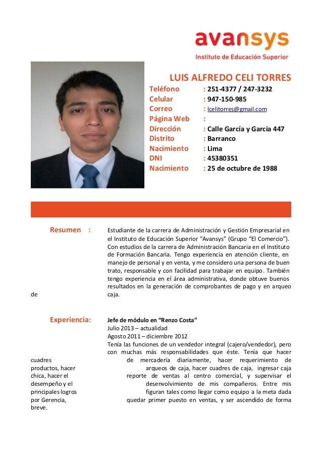 LUIS ALFREDO CELI TORRES  Teléfono : 251-4377 / 247-3232  Celular : 947-150-985  Correo : lcelitorres@gmail.com  Página We...