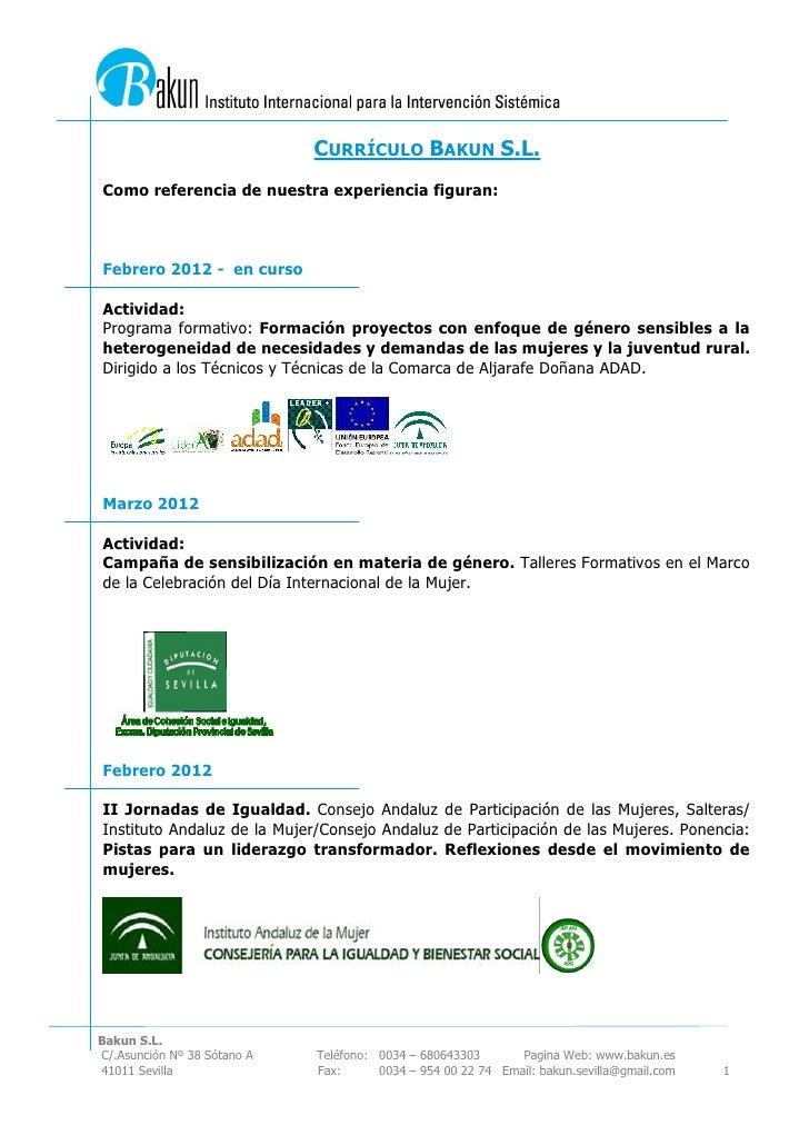 CURRÍCULO BAKUN S.L.Como referencia de nuestra experiencia figuran:Febrero 2012 - en cursoActividad:Programa formativo: Fo...