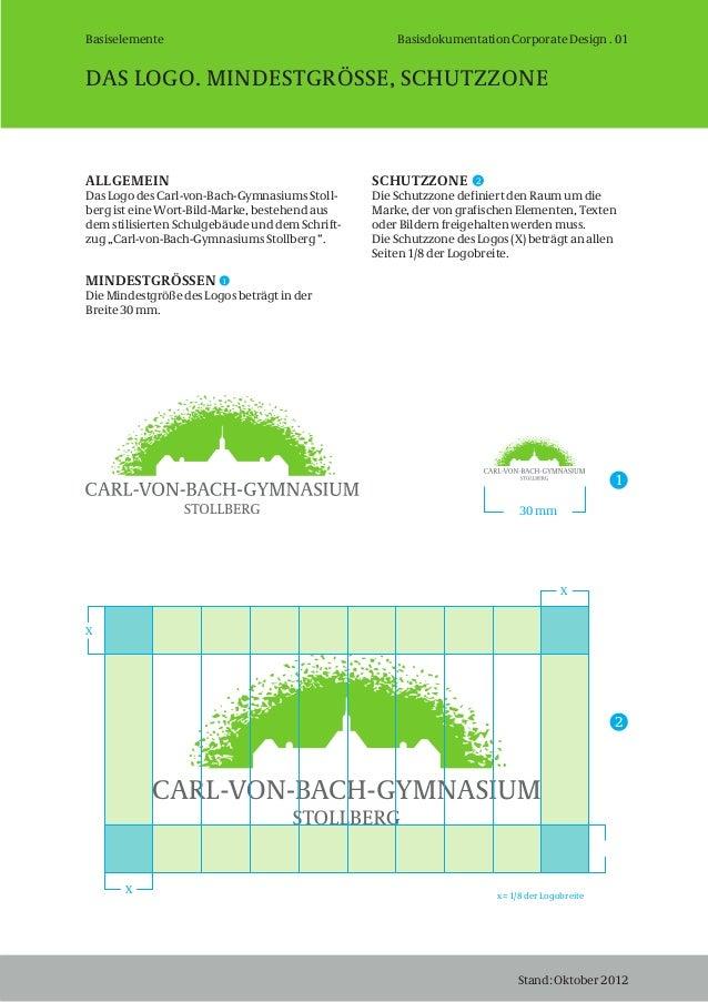BasiselementeDAS LOGO. MINDESTGRÖSSE, SCHUTZZONEStand: Oktober 2012ALLGEMEINDas Logo des Carl-von-Bach-Gymnasiums Stoll-be...