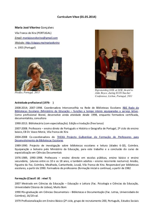 Curriculum Vitae (01.05.2014) Maria José Vitorino Gonçalves Vila Franca de Xira (PORTUGAL) Email: mariajosevitorino@gmail....