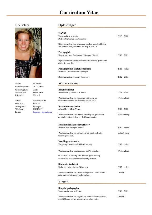 Curriculum Vitae Bo Peters  Opleidingen HAVO Valuascollege te Venlo Profiel: Cultuur & Maatschappij  2005 - 2010  Bijzonde...