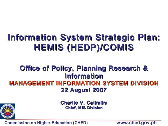 Information System Strategic Plan: HEMIS (HEDP)/COMIS Office of Policy, Planning Research & Information  MANAGEMENT INFORM...