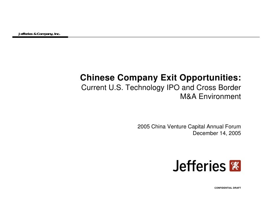 Jefferies & Company, Inc.                                 Chinese Company Exit Opportunities:                             ...