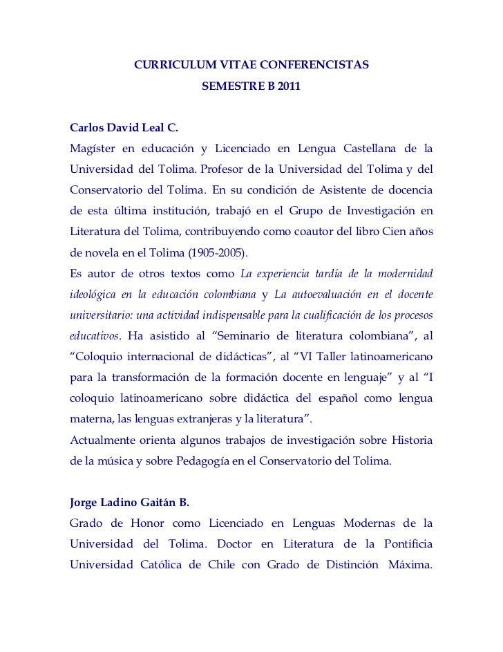 CURRICULUM VITAE CONFERENCISTAS                             SEMESTRE B 2011Carlos David Leal C.Magíster en educación y Lic...