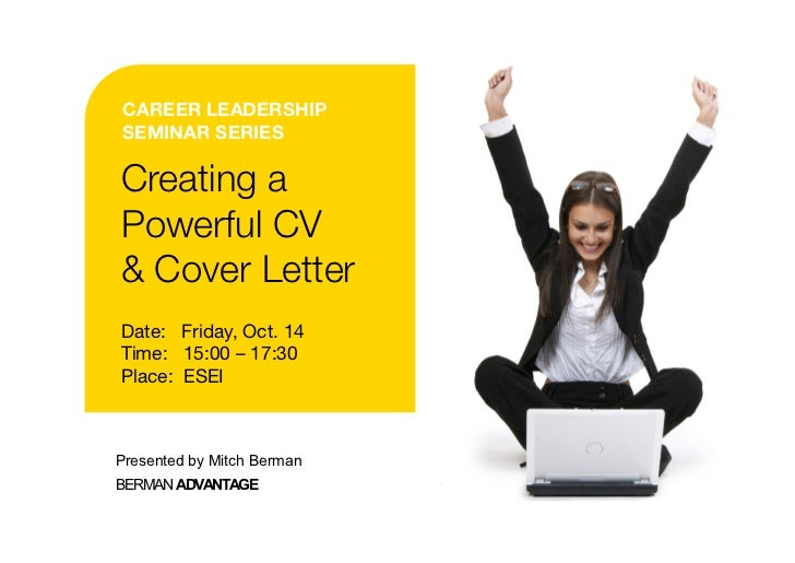 CAREER LEADERSHIPSEMINAR SERIESCreating aPowerful CV& Cover LetterDate: Friday, Oct. 14Time: 15:00 – 17:30Place: ESEIPrese...