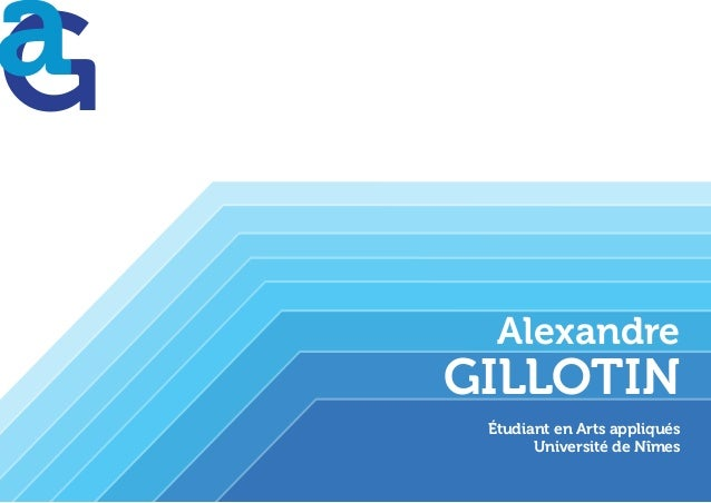 Alexandre  Étudiant en Arts appliqués  Université de Nîmes  GILLOTIN  Ga