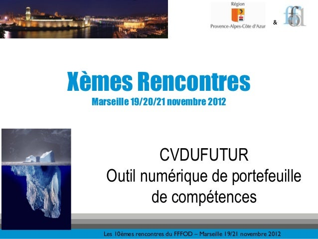 &Xèmes Rencontres  Marseille 19/20/21 novembre 2012             CVDUFUTUR     Outil numérique de portefeuille            d...