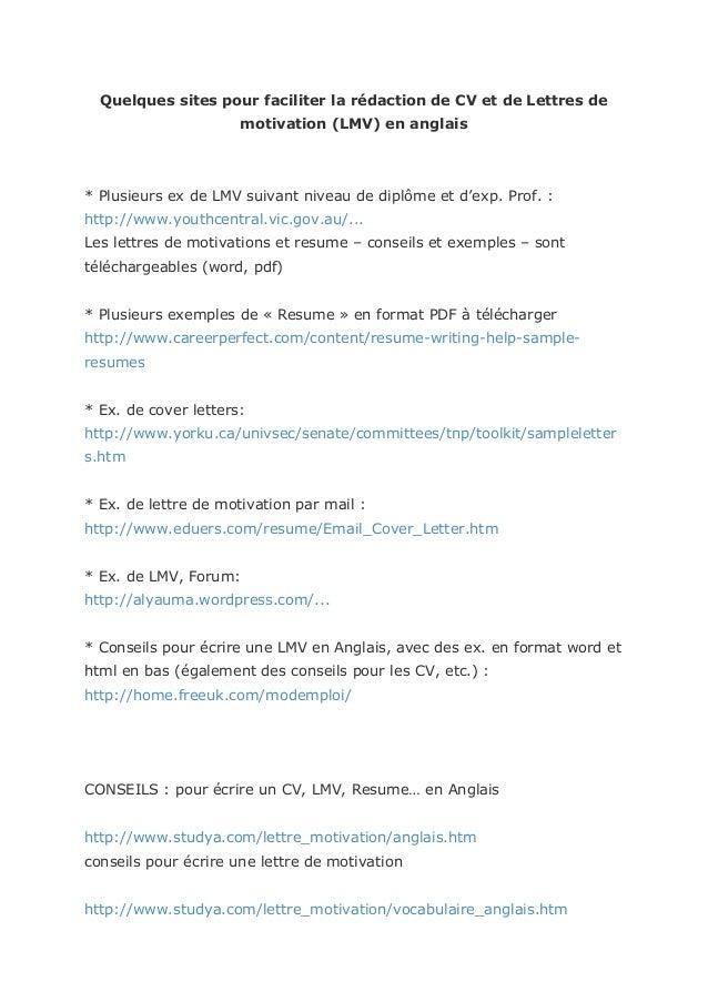 Quelques sites pour faciliter la rédaction de CV et de Lettres de  motivation (LMV) en anglais  * Plusieurs ex de LMV suiv...