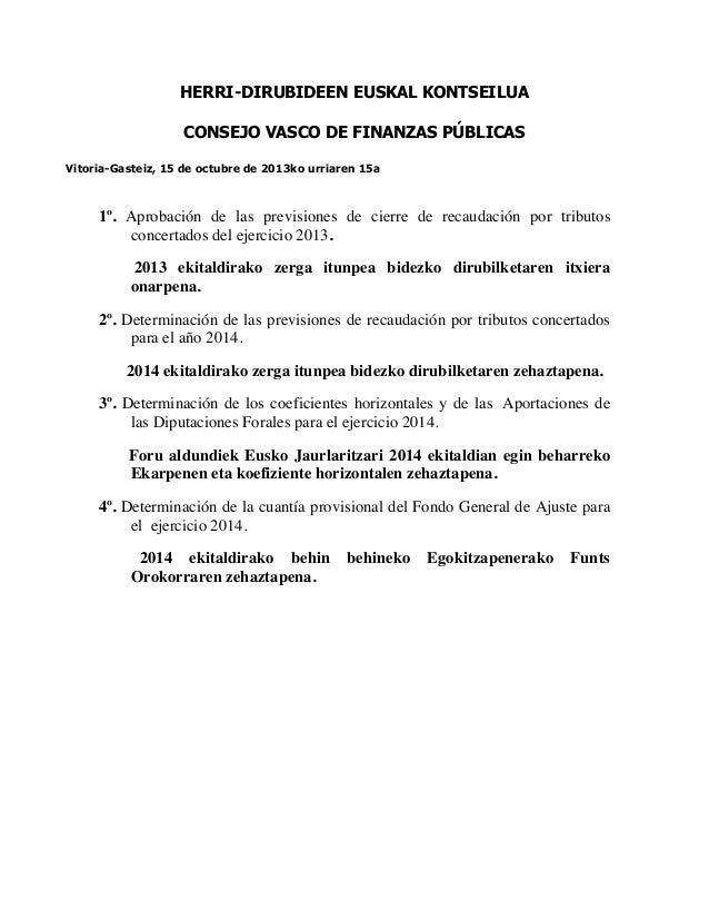 HERRI-DIRUBIDEEN EUSKAL KONTSEILUA CONSEJO VASCO DE FINANZAS PÚBLICAS Vitoria-Gasteiz, 15 de octubre de 2013ko urriaren 15...