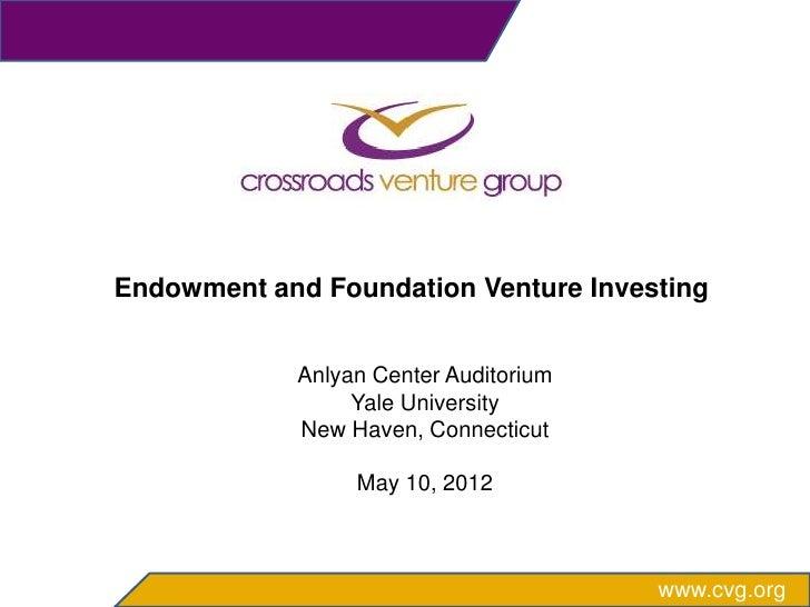 Endowment and Foundation Venture Investing            Anlyan Center Auditorium                 Yale University            ...