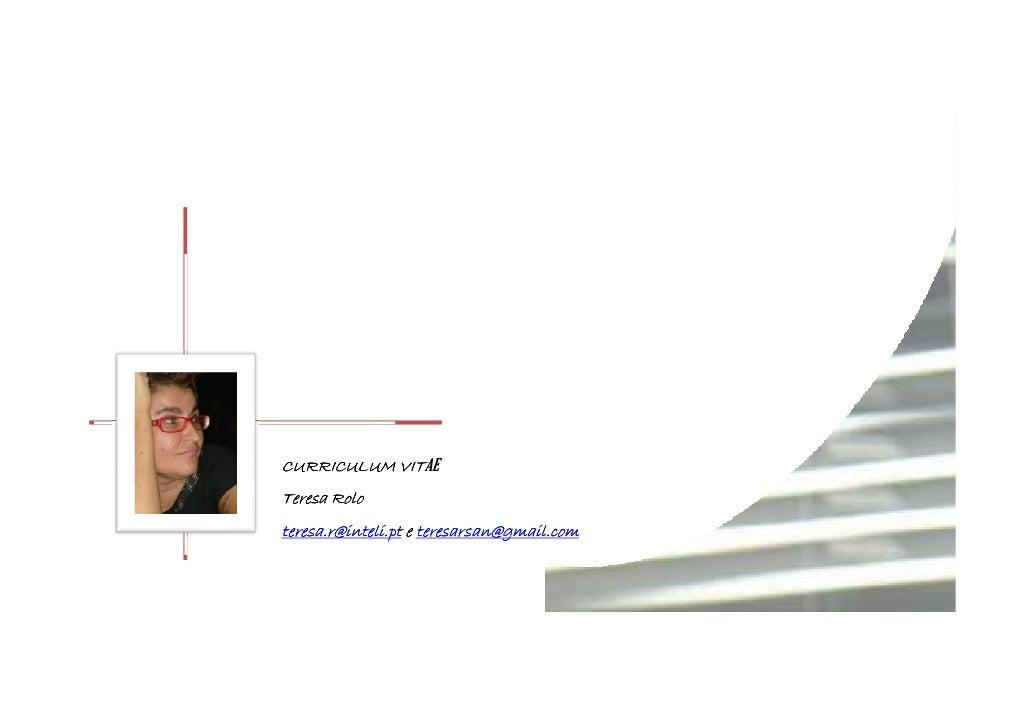 VITAE CURRICULUM VIT Teresa Rolo teresa.r@inteli.pt e teresarsan@gmail.com