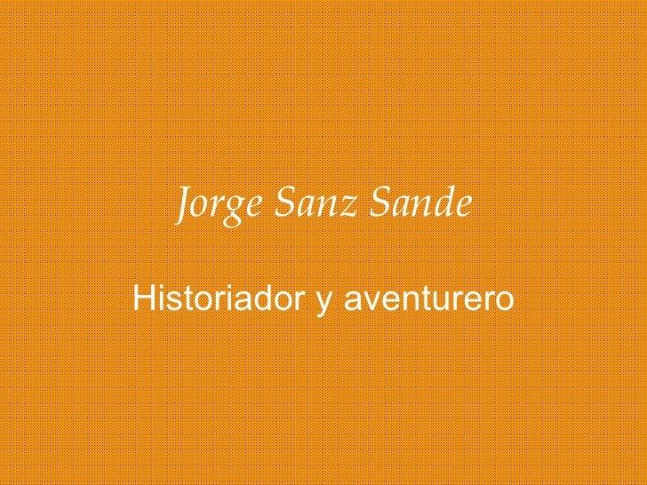 Jorge Sanz Sande Historiador y aventurero