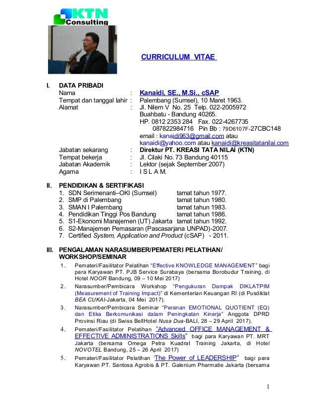 CURRICULUM VITAE I. DATA PRIBADI Nama : Kanaidi, SE., M.Si., cSAP Tempat dan tanggal lahir : Palembang (Sumsel), 10 Maret ...