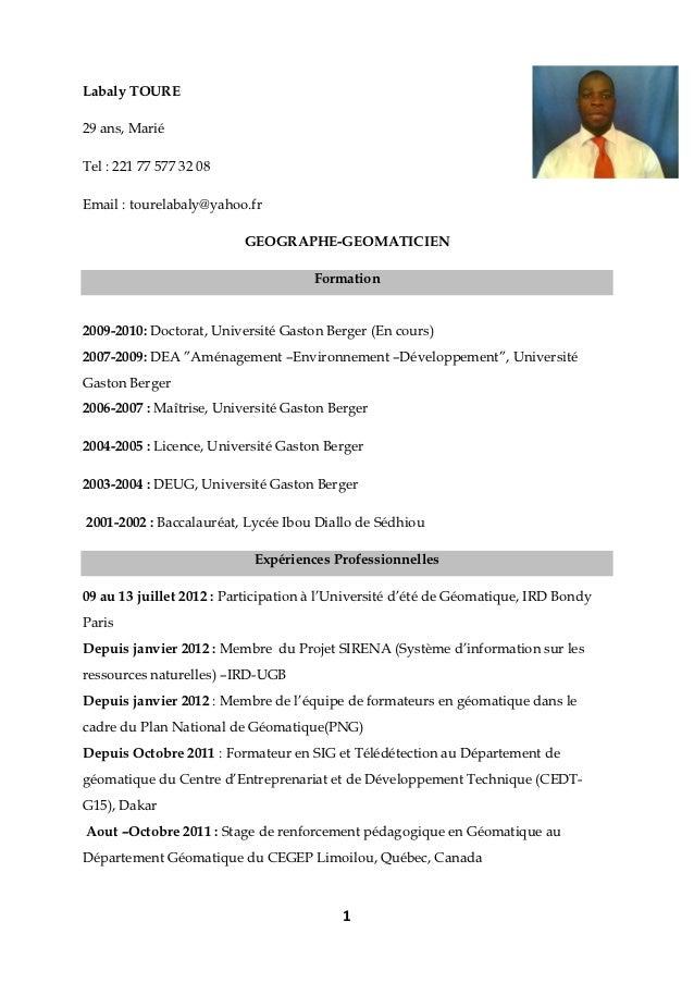 Labaly TOURE29 ans, MariéTel : 221 77 577 32 08Email : tourelabaly@yahoo.fr                          GEOGRAPHE-GEOMATICIEN...