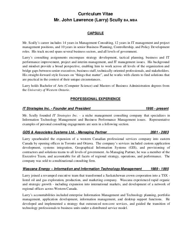 Curriculum Vitae Mr. John Lawrence (Larry) Scully BA, MBA CAPSULE Mr. Scully's career includes 14 years in Management Cons...