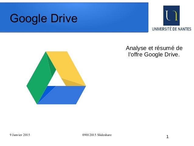 9 Janvier 2015 09012015 Slideshare 1 Google Drive Analyse et résumé de l'offre Google Drive.