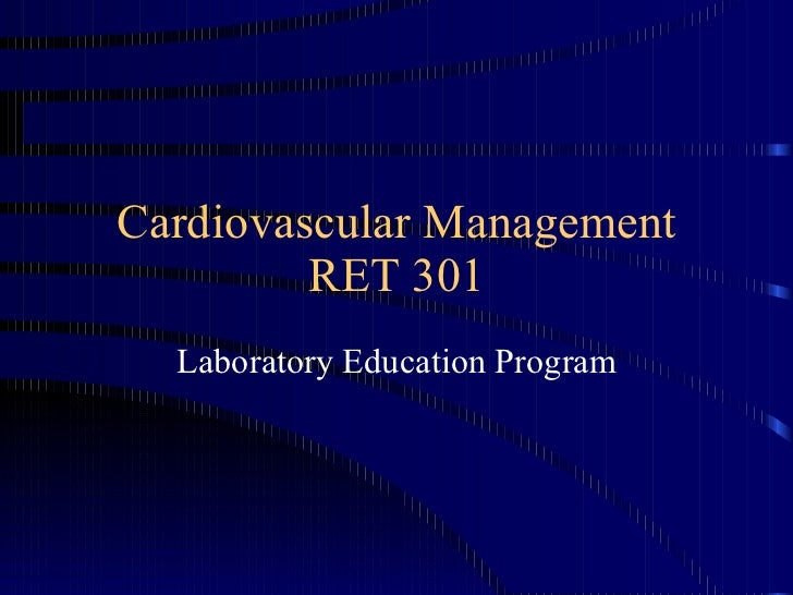 Cardiovascular Management RET 301 Laboratory Education Program
