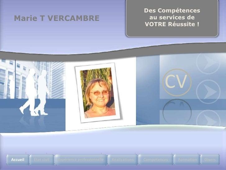 Des Compétences  Marie T VERCAMBRE                                                  au services de                        ...