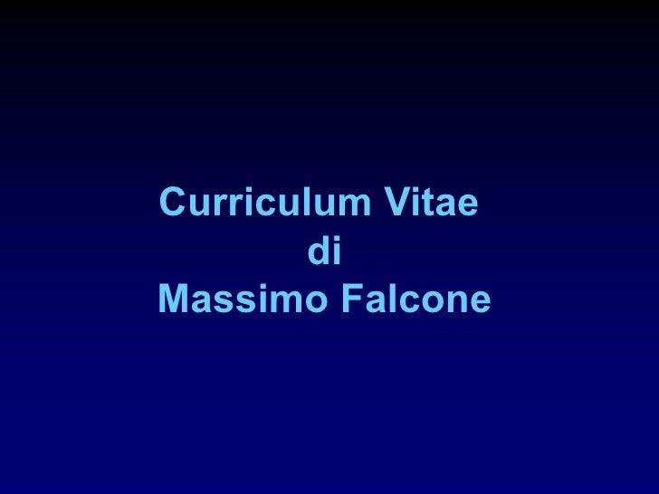 Curriculum Vitae        di Massimo Falcone