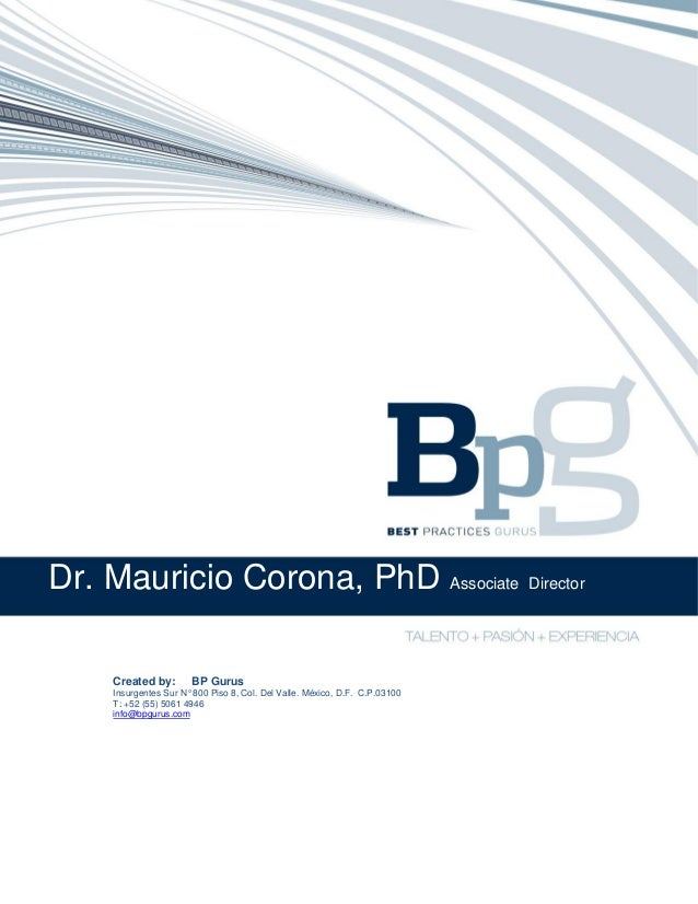 Dr. Mauricio Corona, PhD Associate Director Created by: BP Gurus Insurgentes Sur N° 800 Piso 8, Col. Del Valle. México, D....