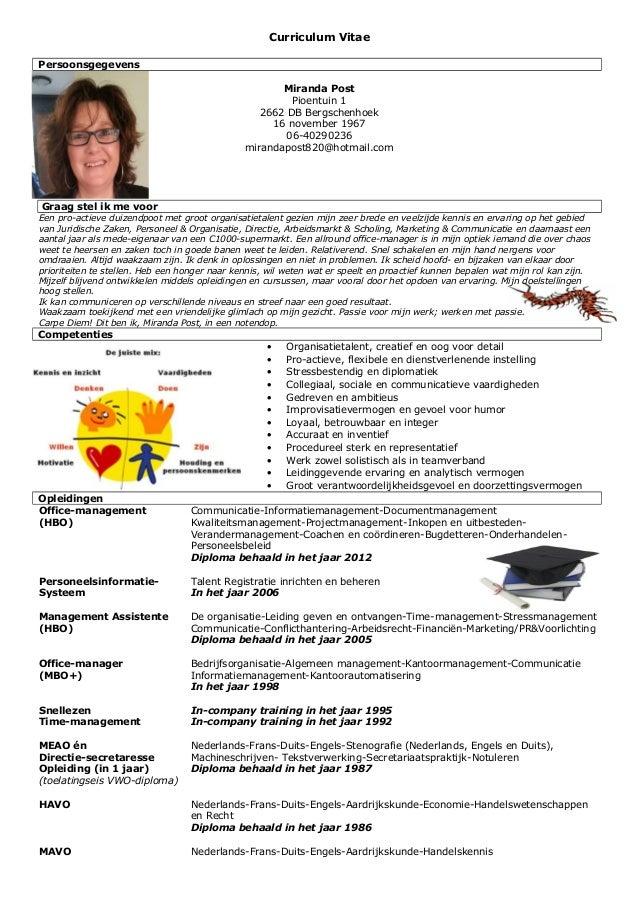 Curriculum VitaePersoonsgegevensMiranda PostPioentuin 12662 DB Bergschenhoek16 november 196706-40290236mirandapost820@hotm...
