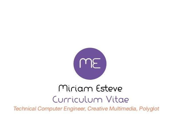 M                              M                Miriam Esteve               Curriculum VitaeTechnical Computer Engineer, C...