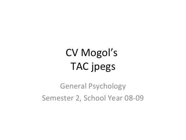 CV Mogol's TAC jpegs General Psychology Semester 2, School Year 08-09
