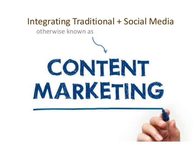 Integrating Traditional + Social Media otherwise known as