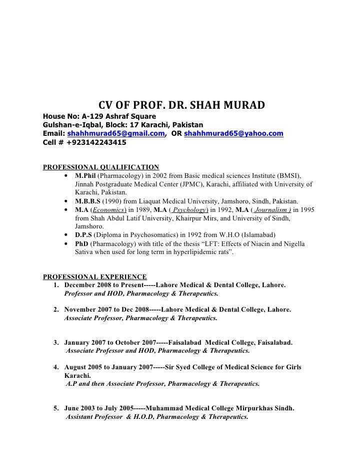 CV OF PROF. DR. SHAH MURADHouse No: A-129 Ashraf SquareGulshan-e-Iqbal, Block: 17 Karachi, PakistanEmail: shahhmurad65@gma...