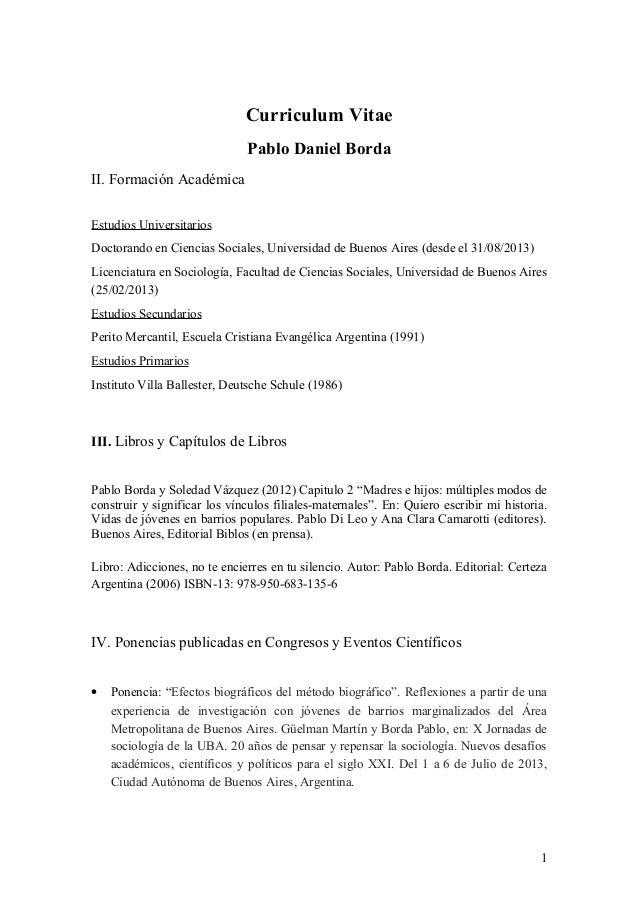Curriculum Vitae Pablo Daniel Borda II. Formación Académica Estudios Universitarios Doctorando en Ciencias Sociales, Unive...